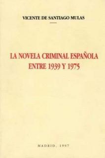 La novela criminal española (1939-1975)