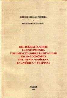 Bibliografía sobre la encomienda y su impacto sobre la realidad socio-económica del mundo indígena en América y Filipinas