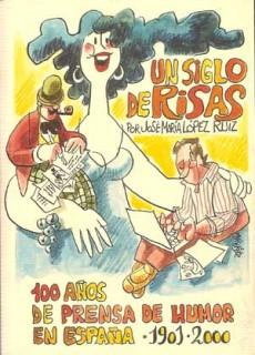 Un siglo de risas. 100 años de prensa de humor en España (1901-2000)